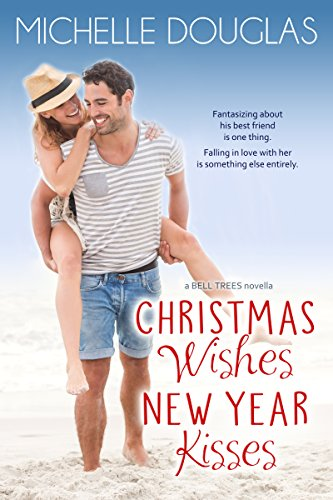 Christmas Wishes New Year Kisses by Michelle Douglas