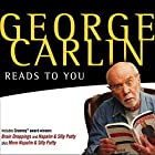 George Carlin Reads to You: An Audio Collection Including Grammy Winners 'Braindroppings' and 'Napalm & Silly Putty' Hörbuch von George Carlin Gesprochen von: George Carlin