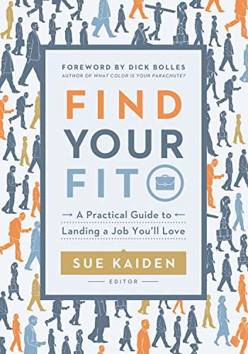 Amazon find your fit a practical guide to landing a job youll amazon find your fit a practical guide to landing a job youll love ebook sue kaiden kindle store fandeluxe Image collections