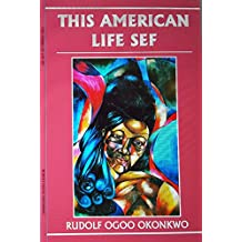 This American Life Sef: The life of African immigrants in America in 5 Essays and 2 short stories