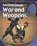 img - for Ancient Greek War and Weapons (People in the Past Series-Greece) book / textbook / text book