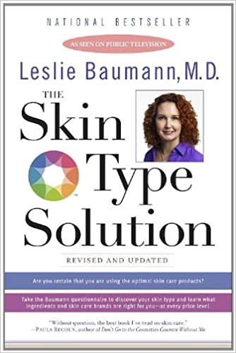 The Skin Type Solution: A Revolutionary Guide to Your Best