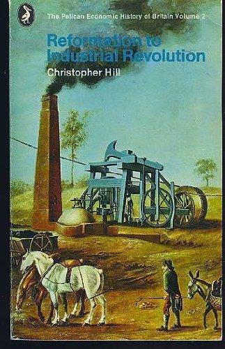 The Reformation to Industrial Revolution: 1530-1780; Volume 2 (Economic Hist of Britain) (v. 2)