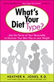 img - for What's Your Diet Type?: Use the Power of Your Personality to Discover Your Best Way to Lose Weight book / textbook / text book