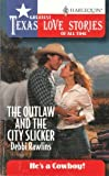 The Outlaw and the City Slicker, Debbi Rawlins, 0373652267