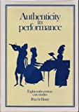 Authenticity in Performance : Eighteenth-Century Case Studies, Le Huray, Peter, 0521390443