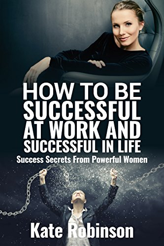 How to be Successful at Work a...