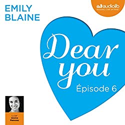 Dear you : Épisode 6