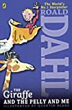 The Giraffe, the Pelly and Me, Roald Dahl, 0808594362