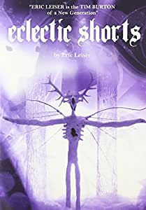Eclectic Shorts by Eric Leiser