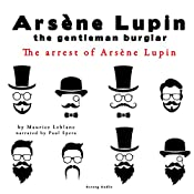 The arrest of Arsène Lupin (The adventures of Arsène Lupin 1) | Maurice Leblanc