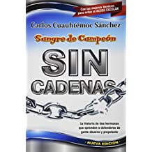 Sangre de campeon sin cadenas/ The blood of a Champion Pt. 2: Breaking the chains (Ivi) (Spanish Edition)