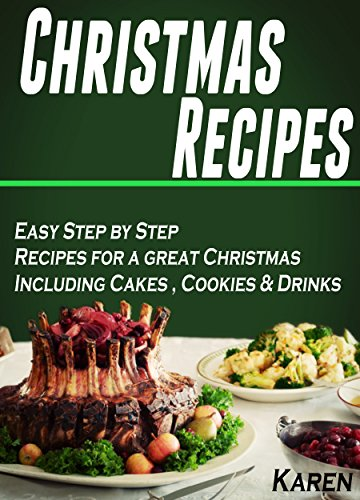 Christmas Recipes Over 50 Best Christmas Recipes Including Cookies Drinks Make Your Christmas More Awesome With These Recipes Christmas