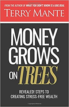 Money Grows on Trees: Revealed! Sure Steps to Creating Stress-free Wealth