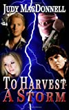 To Harvest a Storm, Judy MacDonnell, 1463501811