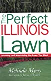 The Perfect Illinois Lawn, Melinda Myers, 1930604327