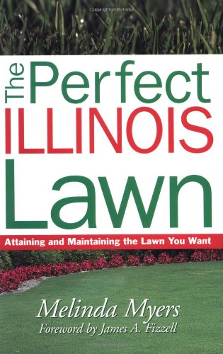 Illinois Lawn Guide - Perfect Illinois Lawn (Guide to Midwest and Southern Lawns)