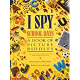 I Spy School Days: A Book of Picture Riddles