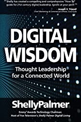 Digital Wisdom: Thought Leadership for a Connected World (Shelly Palmer Digital Living)