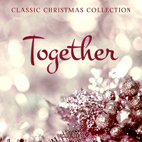 Classic Christmas Collection: Together, Vol. 4