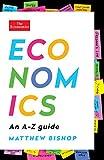 Economics: An A-Z Guide (Economist Books)