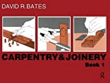 Carpentry and Joinery, David R. Bates, 0582994799