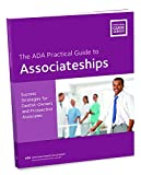Associateships: A Guide for Owners and Prospective Associates (ADA Practical Guide)