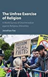 img - for The Unfree Exercise of Religion: A World Survey of Discrimination against Religious Minorities book / textbook / text book