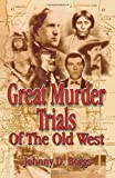 Great Murder Trials of the Old West, Johnny D. Boggs, 1556228929