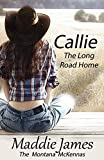 Callie: The Montana McKennas (The Montana Ranchers Book 3)