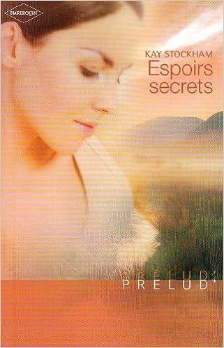 Espoirs secrets - Kay Stockham