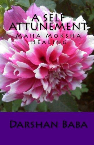 A Self Attunement: Maha Moksha Healing PDF Text fb2 book