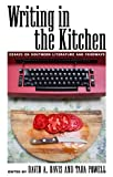Writing in the Kitchen : Essays on Southern Literature and Foodways, , 1628460237