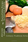 Practical Italian Recipes for American Kitchens, Julia Cuniberti, 1482675099