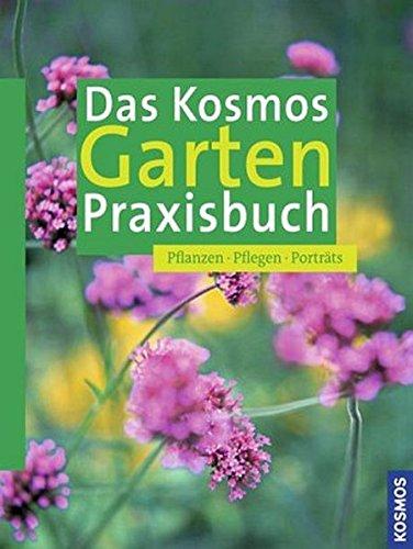das-kosmos-garten-praxisbuch-pflanzen-pflegen-portrts