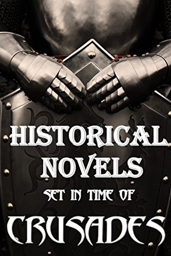 [Free] Historical Novels Set In Time Of Crusades: Boxed Set [P.D.F]
