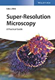 img - for Super-Resolution Microscopy: A Practical Guide book / textbook / text book