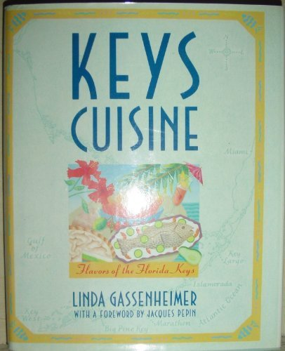 Keys Cuisine: Flavors Of The Florida Keys