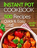 #8: Instant Pot Pressure Cooker Cookbook: 500 Everyday Recipes for Beginners and Advanced Users. Try Easy and Healthy Instant Pot Recipes.