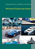 Mechanical Engineering Design I, Florian Ion Petrescu and Relly Victoria Petrescu, 3848230143