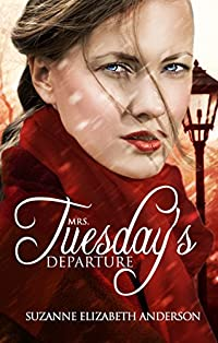 Mrs. Tuesday's Departure by Suzanne Elizabeth Anderson ebook deal