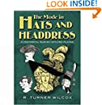 The Mode in Hats and Headdress: A His...