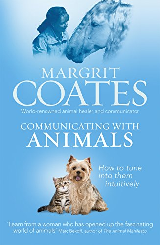 (Communicating with Animals: How to Tune into Them Intuitively)