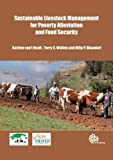 Sustainable Livestock Management for Poverty Alleviation and Food Security, Katrien van t'Hooft and Terry S. Wollen, 1845938275