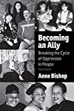 Becoming an Ally, 3rd Edition: Breaking the Cycle of Oppression in People
