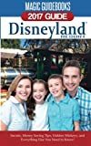 Magic Guidebooks Disneyland 2017: Secrets, Money Saving Tips, Hidden Mickeys, and Everything Else You Need to Know