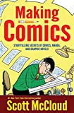 img - for Making Comics: Storytelling Secrets of Comics, Manga and Graphic Novels book / textbook / text book