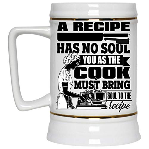 Cute Chefs Beer Mug, A Recipe Has No Soul You As The Cook Nust Bring Soul To The Recipe Beer Stein 22oz, Birthday gift for Beer Lovers (Beer Mug-White) -