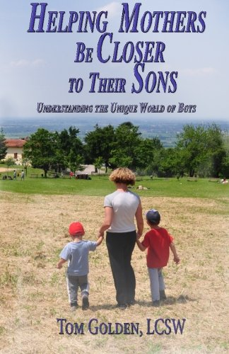 Read Online Helping Mothers be Closer to Their Sons: Understanding the unique world of boys pdf