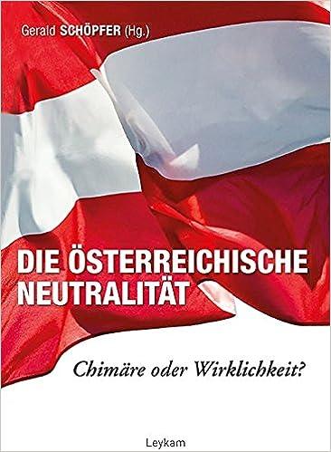 Die österreichische Neutralität Amazonde Gerald Schöpfer Bücher